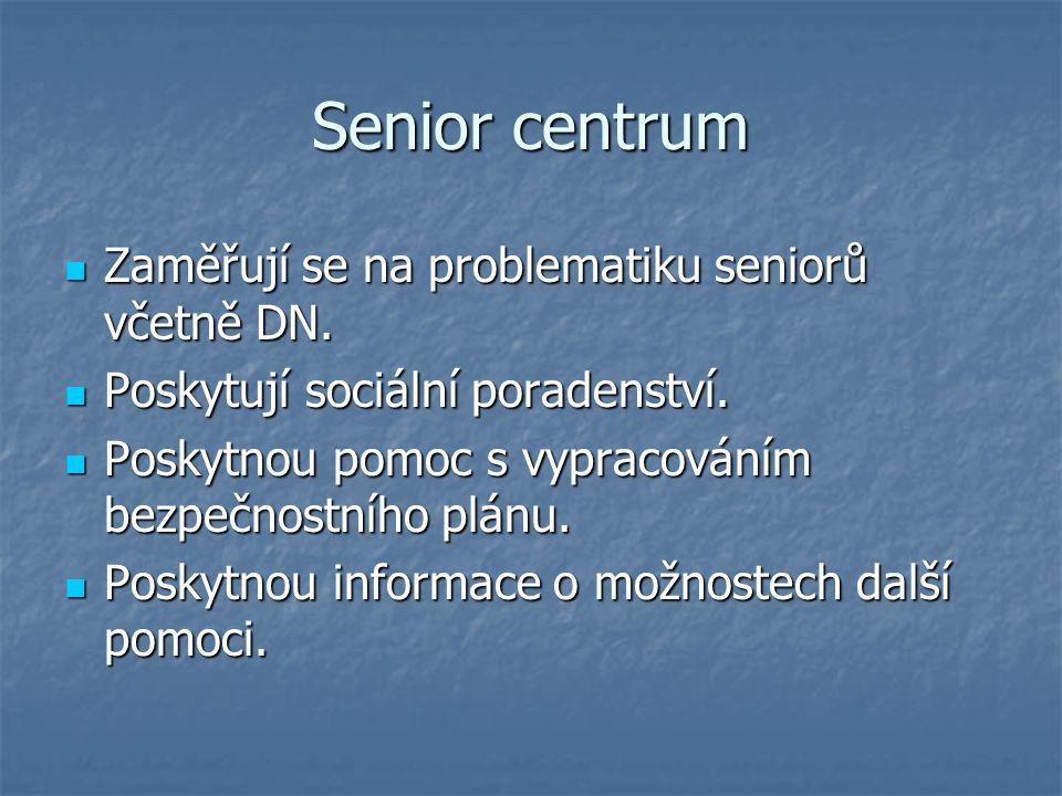 Senior centrum Zaměřují se na problematiku seniorů včetně DN.