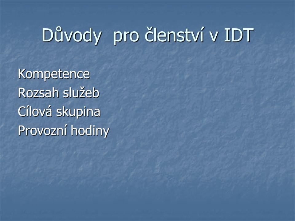 Důvody pro členství v IDT Kompetence Rozsah služeb Cílová skupina Provozní hodiny
