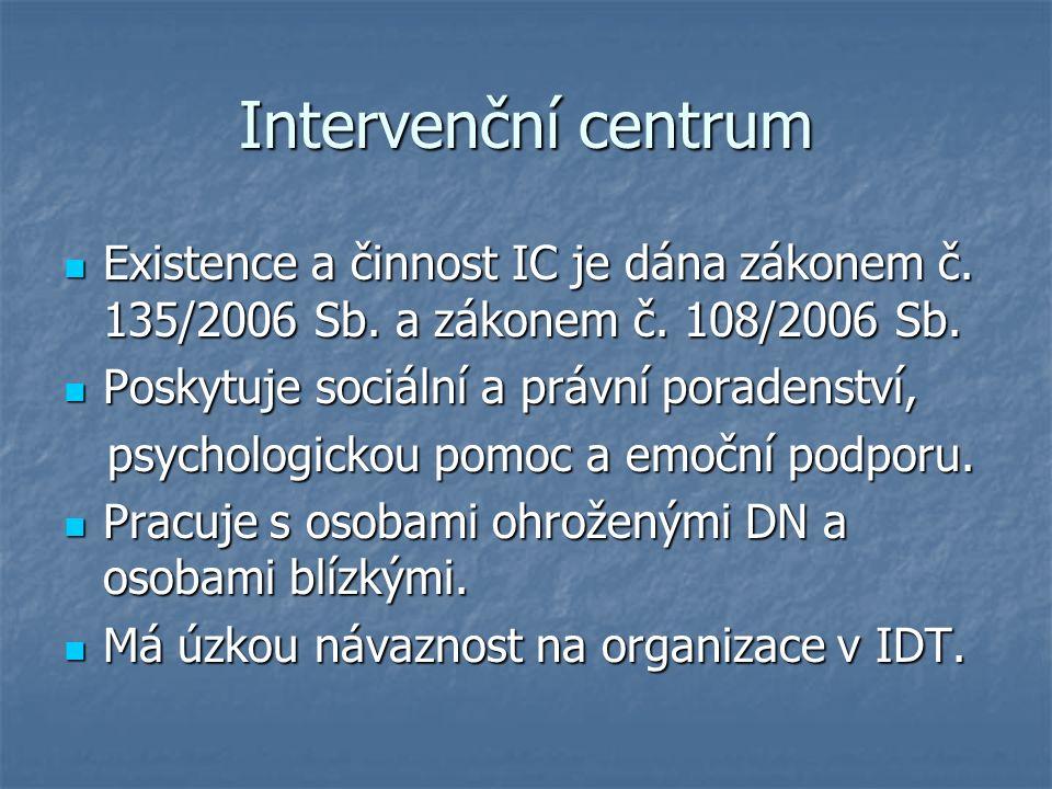 Intervenční centrum Existence a činnost IC je dána zákonem č.