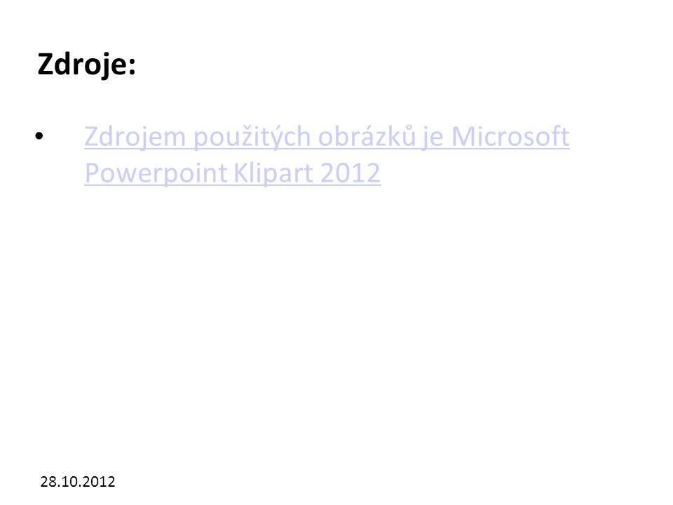 Kliknutím lze upravit styl předlohy. 28.10.2012 Zdroje: Zdrojem použitých obrázků je Microsoft Powerpoint Klipart 2012 Zdrojem použitých obrázků je Mi