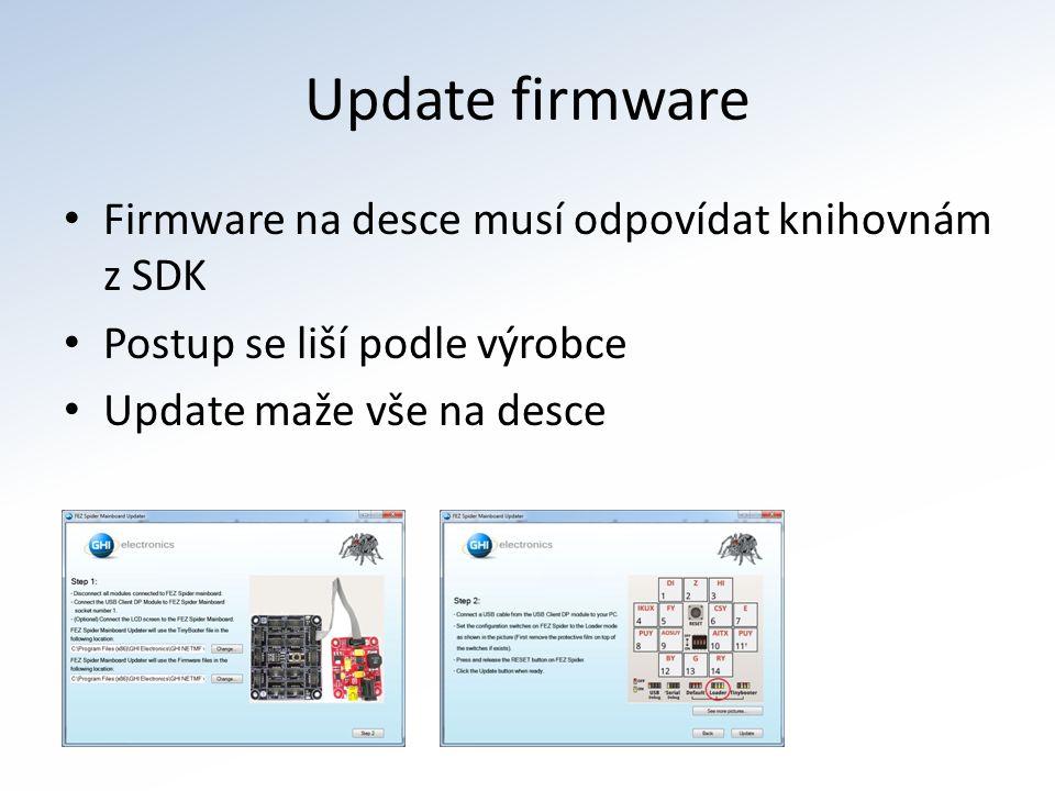 Update firmware Firmware na desce musí odpovídat knihovnám z SDK Postup se liší podle výrobce Update maže vše na desce