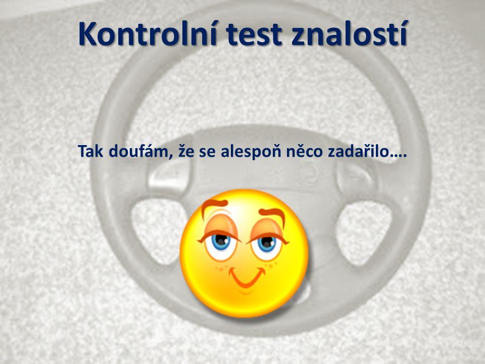 Kontrolní test znalostí Tak doufám, že se alespoň něco zadařilo….