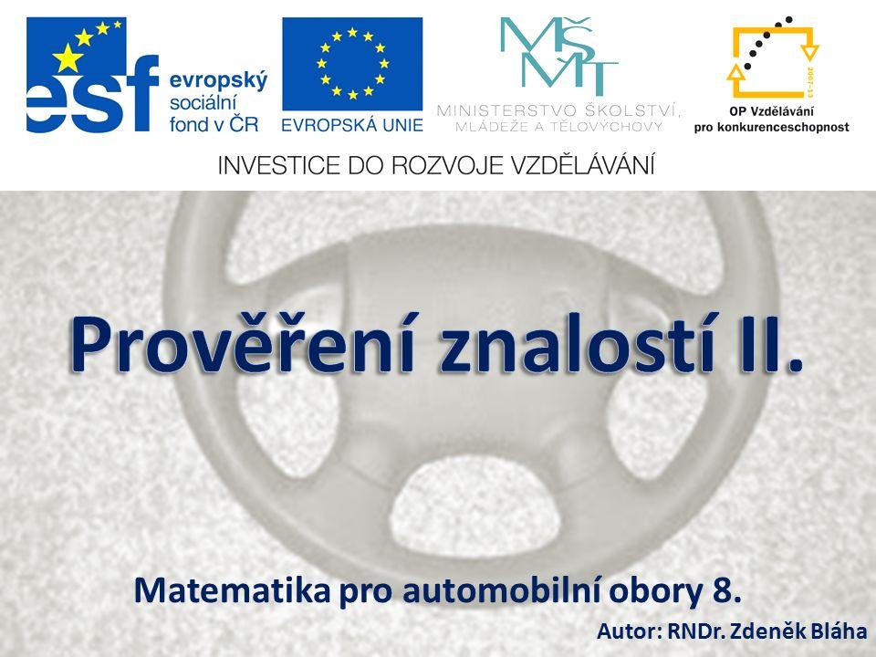 Matematika pro automobilní obory 8. Autor: RNDr. Zdeněk Bláha
