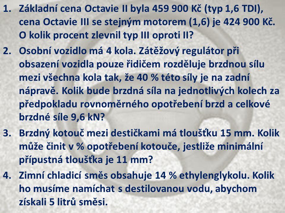 1.Základní cena Octavie II byla 459 900 Kč (typ 1,6 TDI), cena Octavie III se stejným motorem (1,6) je 424 900 Kč.