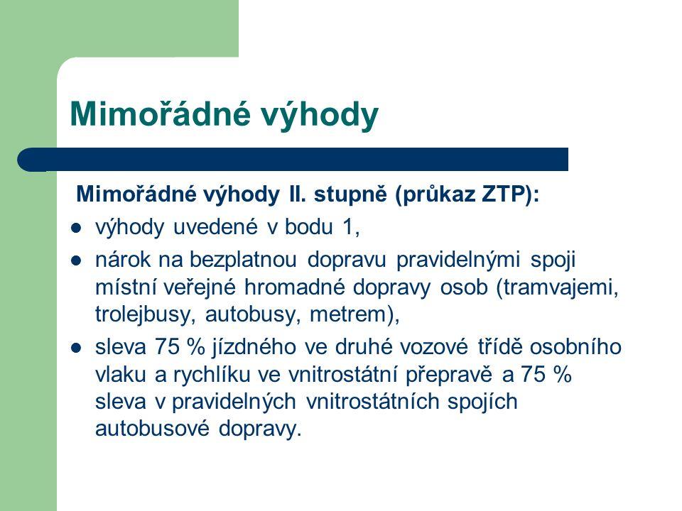 Mimořádné výhody Mimořádné výhody II.