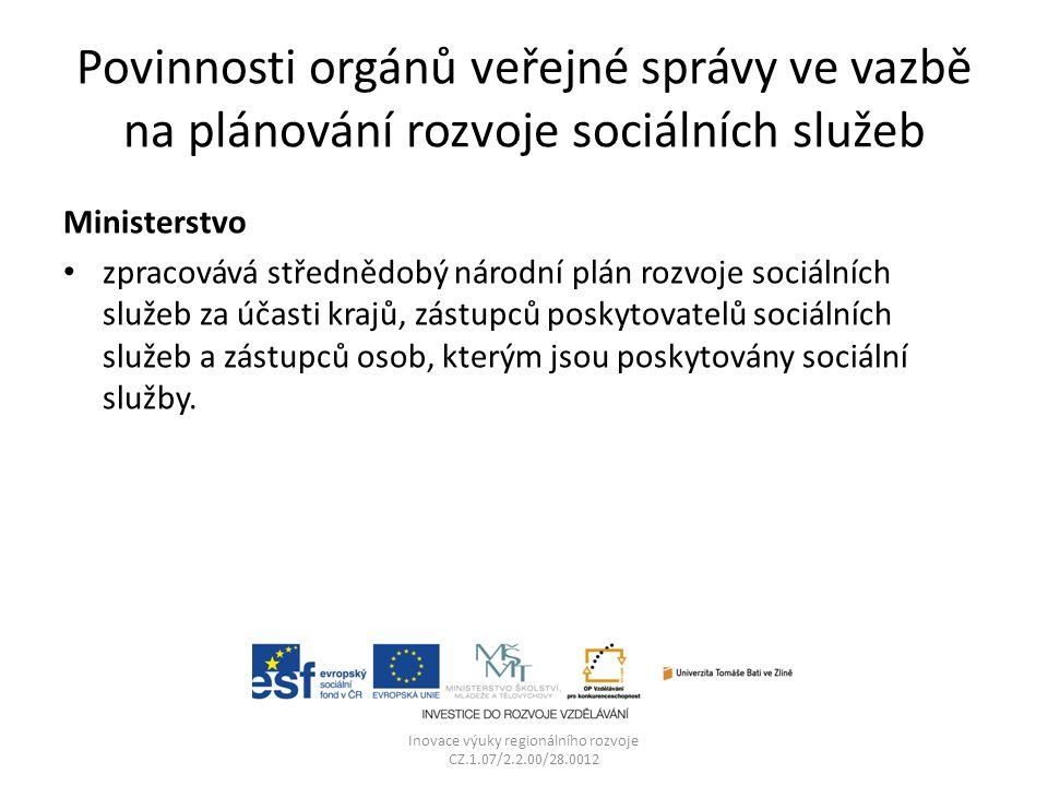 Povinnosti orgánů veřejné správy ve vazbě na plánování rozvoje sociálních služeb Ministerstvo zpracovává střednědobý národní plán rozvoje sociálních s