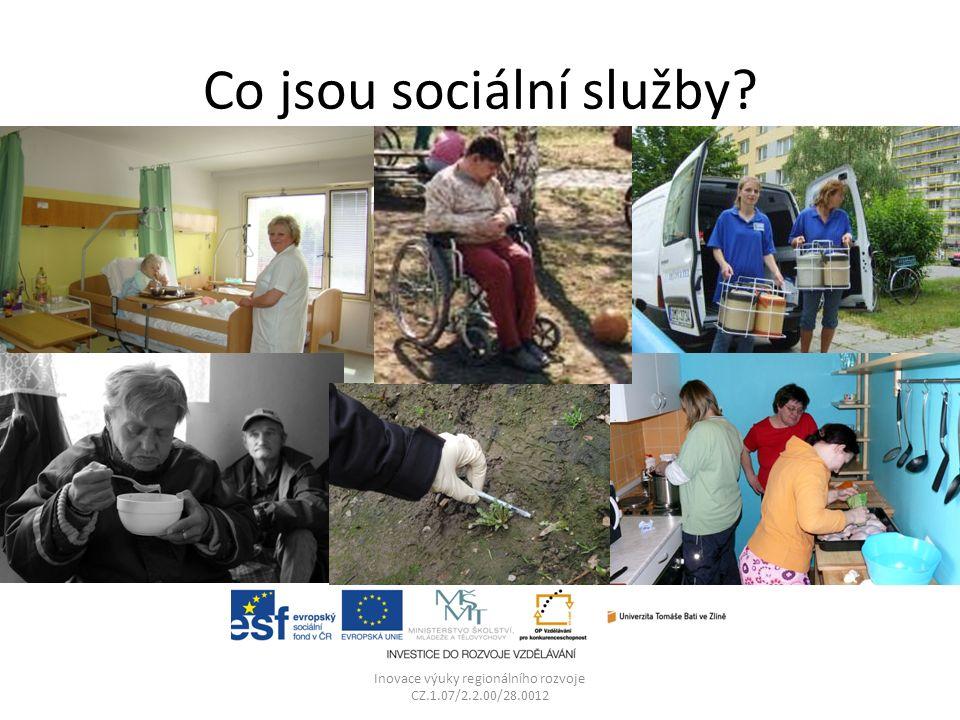 Co jsou sociální služby Inovace výuky regionálního rozvoje CZ.1.07/2.2.00/28.0012