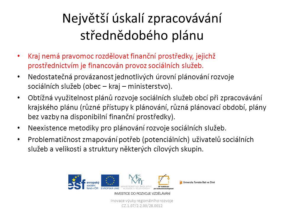 Největší úskalí zpracovávání střednědobého plánu Kraj nemá pravomoc rozdělovat finanční prostředky, jejichž prostřednictvím je financován provoz sociá