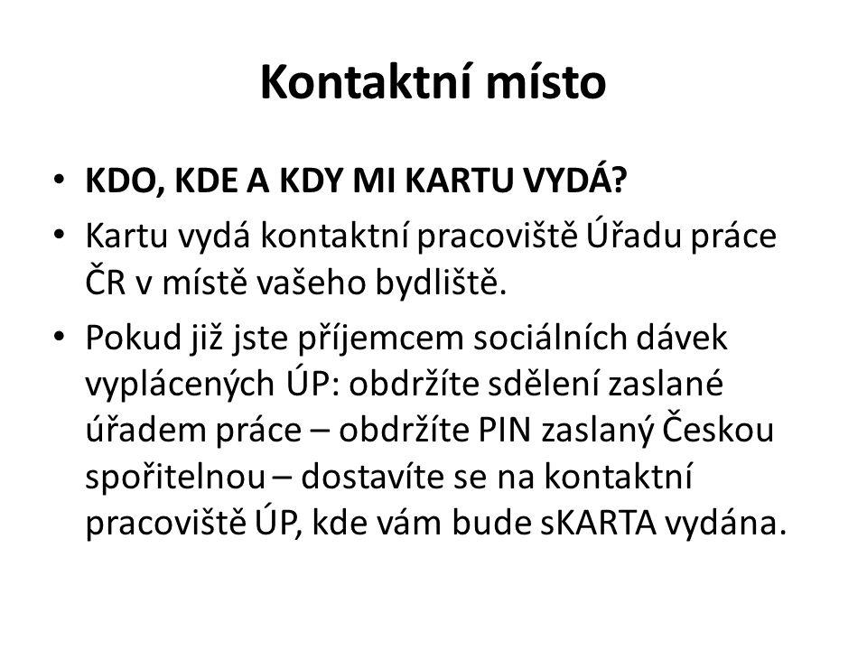 Kontaktní místo KDO, KDE A KDY MI KARTU VYDÁ.