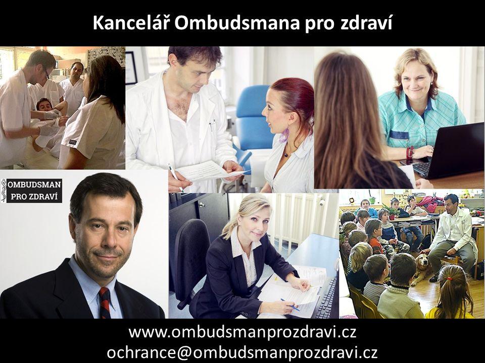 Kancelář Ombudsmana pro zdraví www.ombudsmanprozdravi.cz ochrance@ombudsmanprozdravi.cz