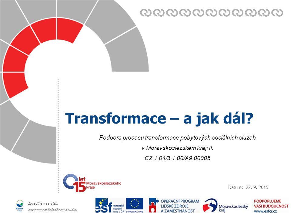 Datum: Zavedli jsme systém environmentálního řízení a auditu Transformace – a jak dál.