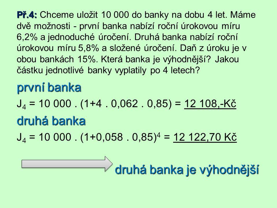 Př.4: Př.4: Chceme uložit 10 000 do banky na dobu 4 let.