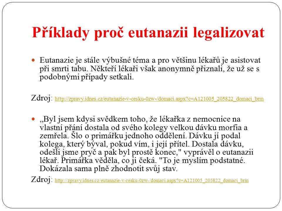 Příklady proč eutanazii legalizovat Eutanazie je stále výbušné téma a pro většinu lékařů je asistovat při smrti tabu.