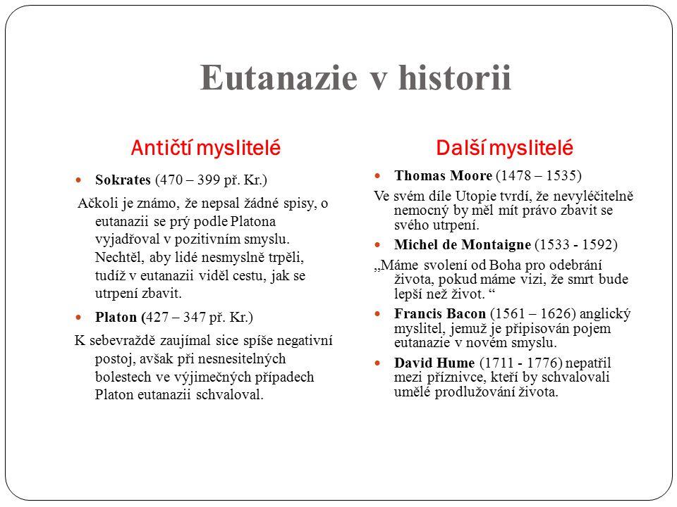 Eutanazie v historii Antičtí mysliteléDalší myslitelé Sokrates (470 – 399 př.