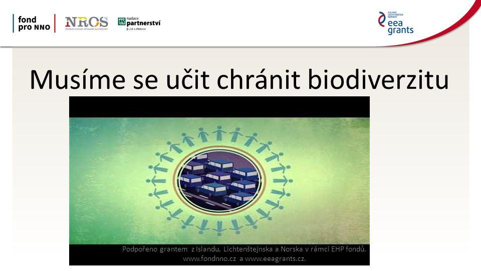 Musíme se učit chránit biodiverzitu Podpořeno grantem z Islandu, Lichtenštejnska a Norska v rámci EHP fondů.