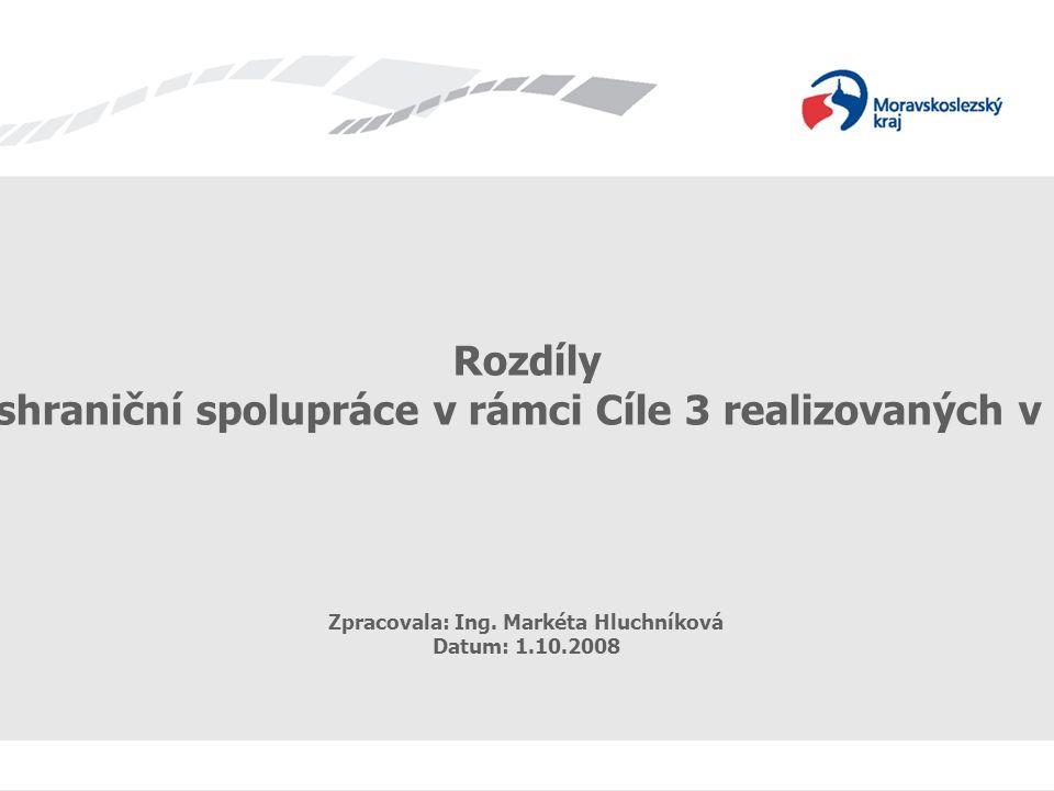 OPPS ČR-PR 2007-2013 Rozdíly v programech přeshraniční spolupráce v rámci Cíle 3 realizovaných v MSK a časté chyby Zpracovala: Ing.