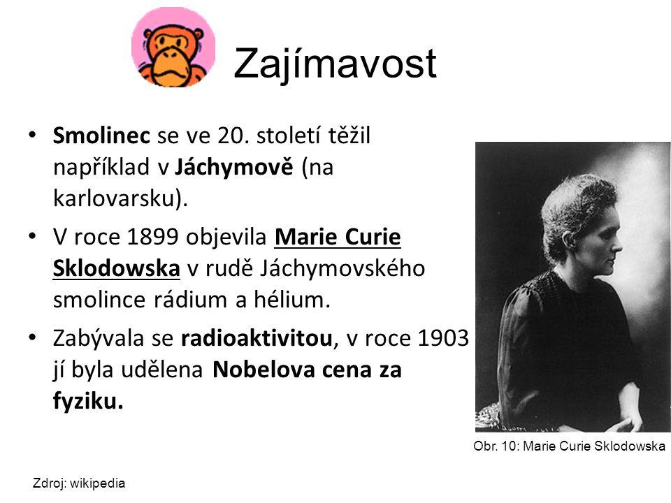 Zajímavost Smolinec se ve 20.století těžil například v Jáchymově (na karlovarsku).
