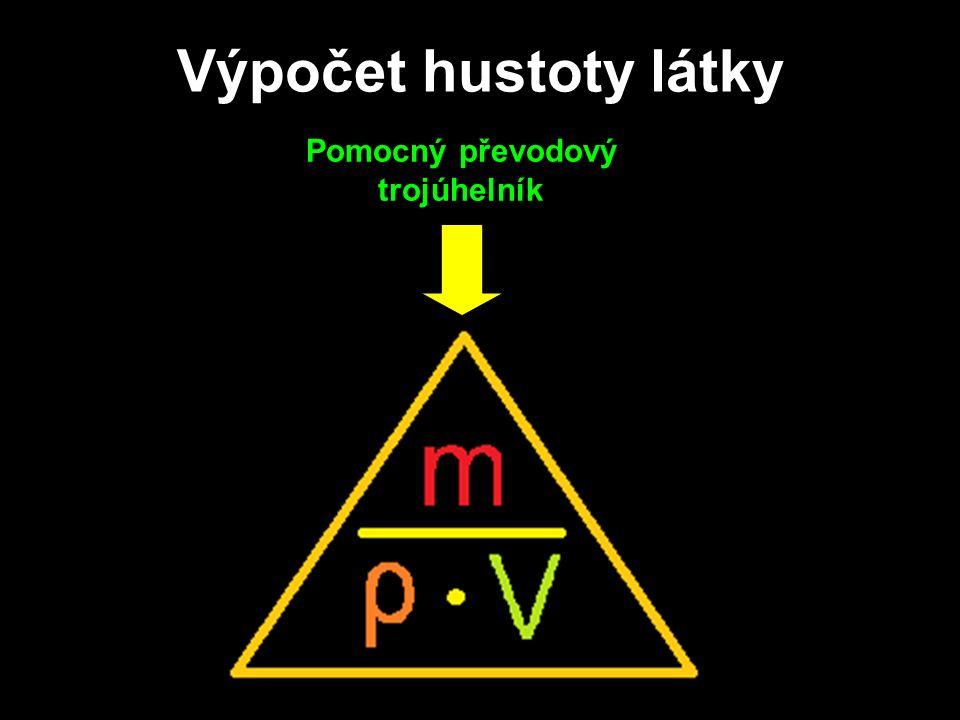 Výpočet hustoty látky Pomocný převodový trojúhelník