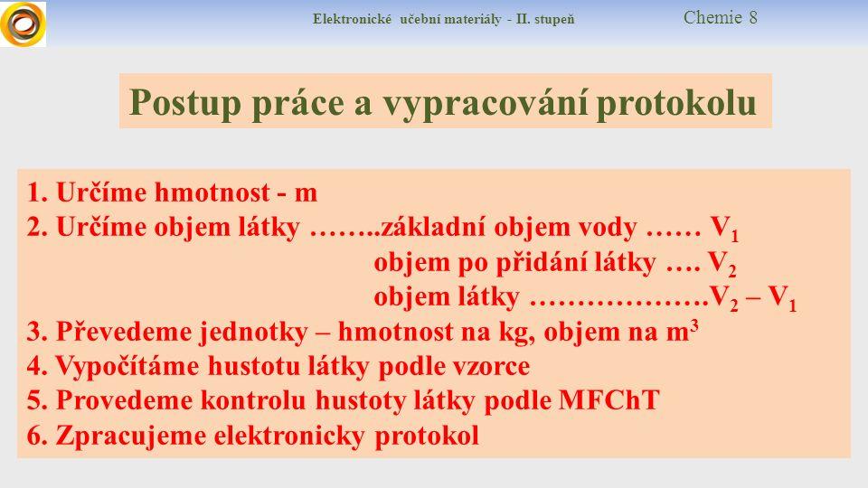 Elektronické učební materiály - II. stupeň Chemie 8 Postup práce a vypracování protokolu 1.