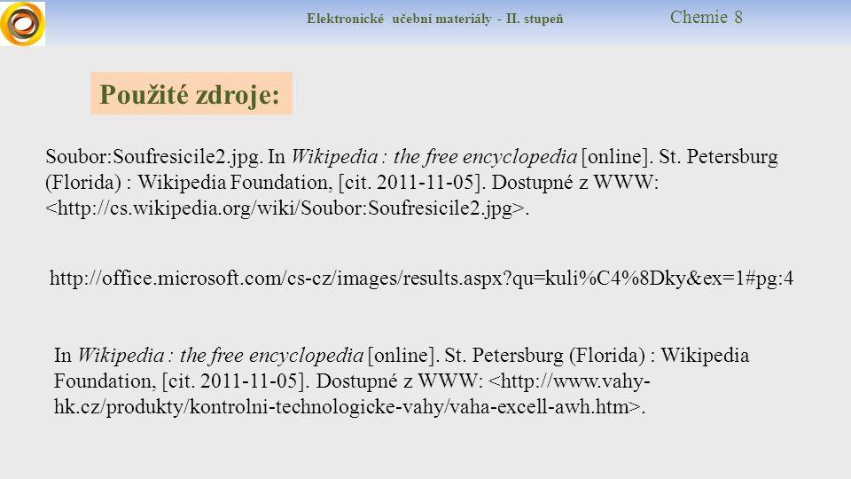 Elektronické učební materiály - II. stupeň Chemie 8 Použité zdroje: Soubor:Soufresicile2.jpg.