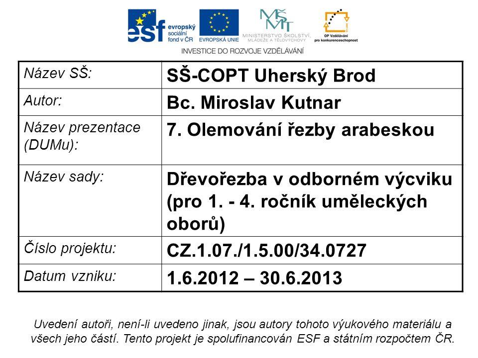 Název SŠ: SŠ-COPT Uherský Brod Autor: Bc. Miroslav Kutnar Název prezentace (DUMu): 7.