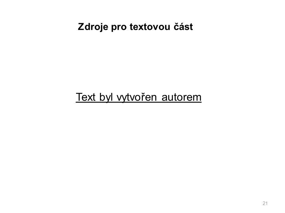 Zdroje pro textovou část 21 Text byl vytvořen autorem