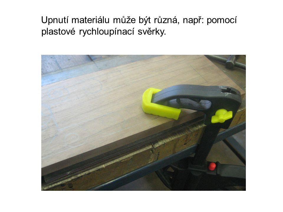Upnutí materiálu může být různá, např: pomocí plastové rychloupínací svěrky.
