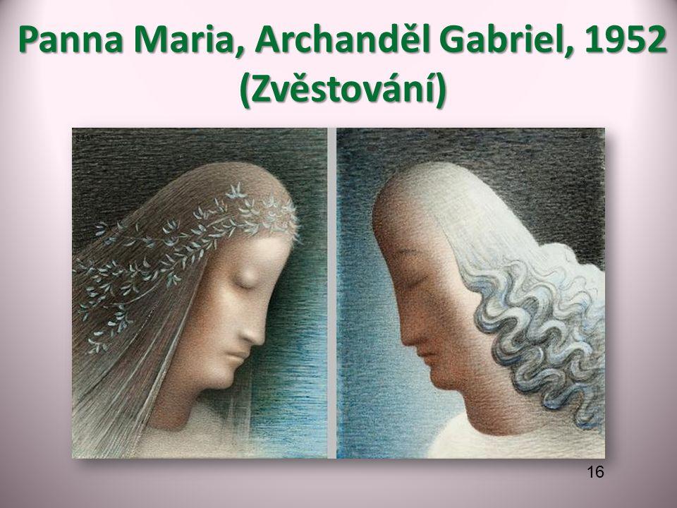 Panna Maria, Archanděl Gabriel, 1952 (Zvěstování) 16