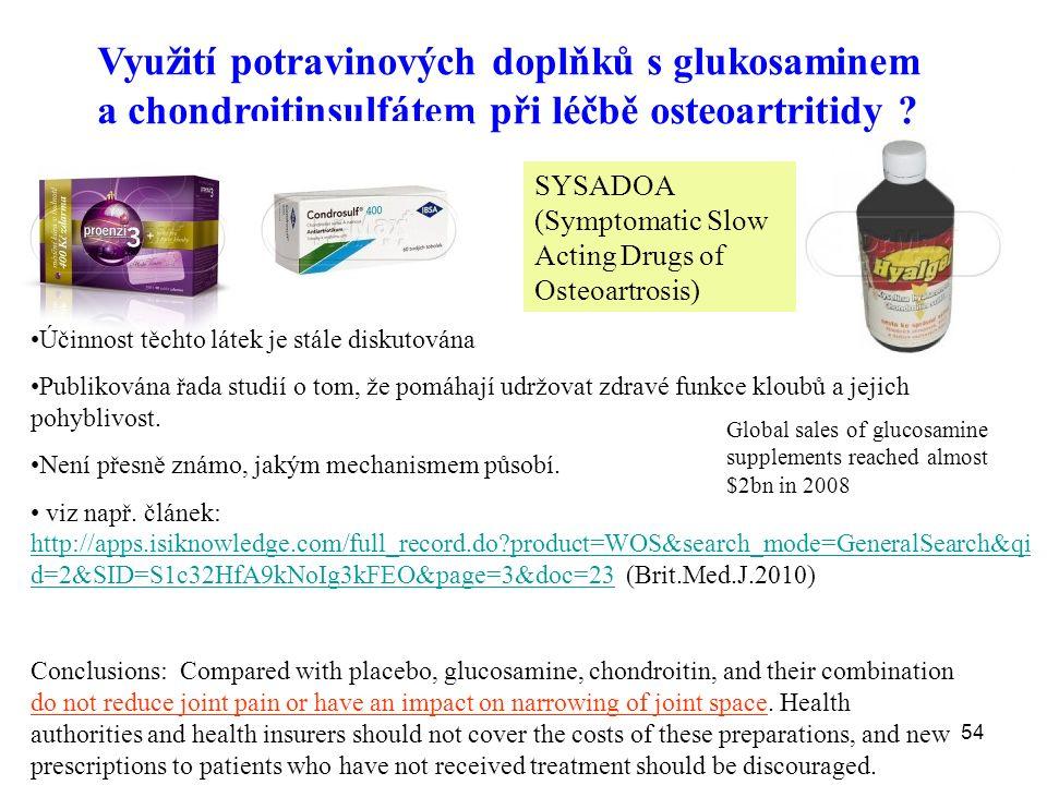54 Využití potravinových doplňků s glukosaminem a chondroitinsulfátem při léčbě osteoartritidy .