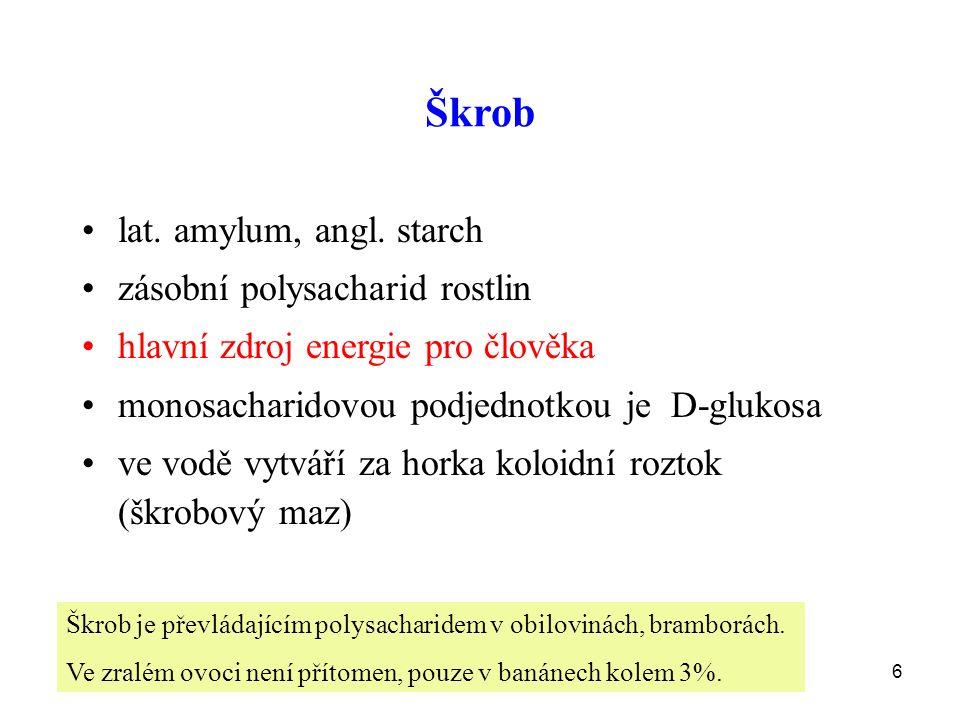 6 Škrob lat. amylum, angl.