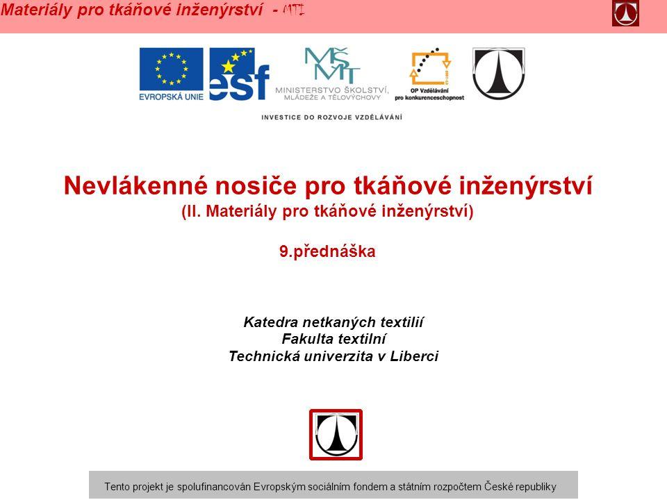 Nevlákenné nosiče pro tkáňové inženýrství (II.