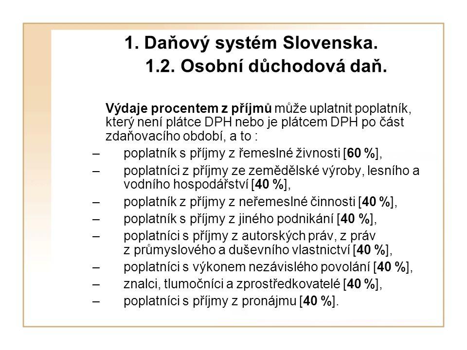 1. Daňový systém Slovenska. 1.2. Osobní důchodová daň.