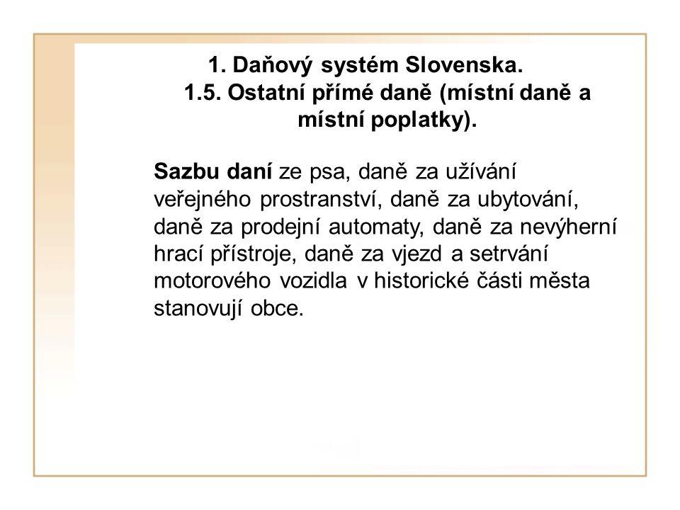 1. Daňový systém Slovenska. 1.5. Ostatní přímé daně (místní daně a místní poplatky).