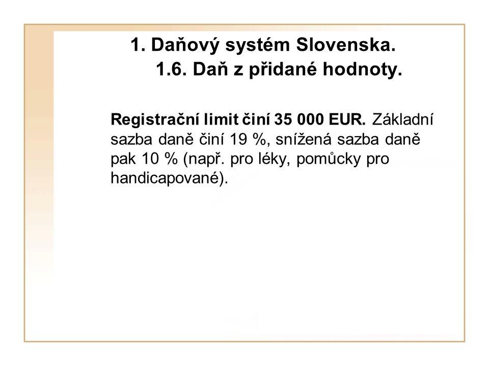 1. Daňový systém Slovenska. 1.6. Daň z přidané hodnoty.