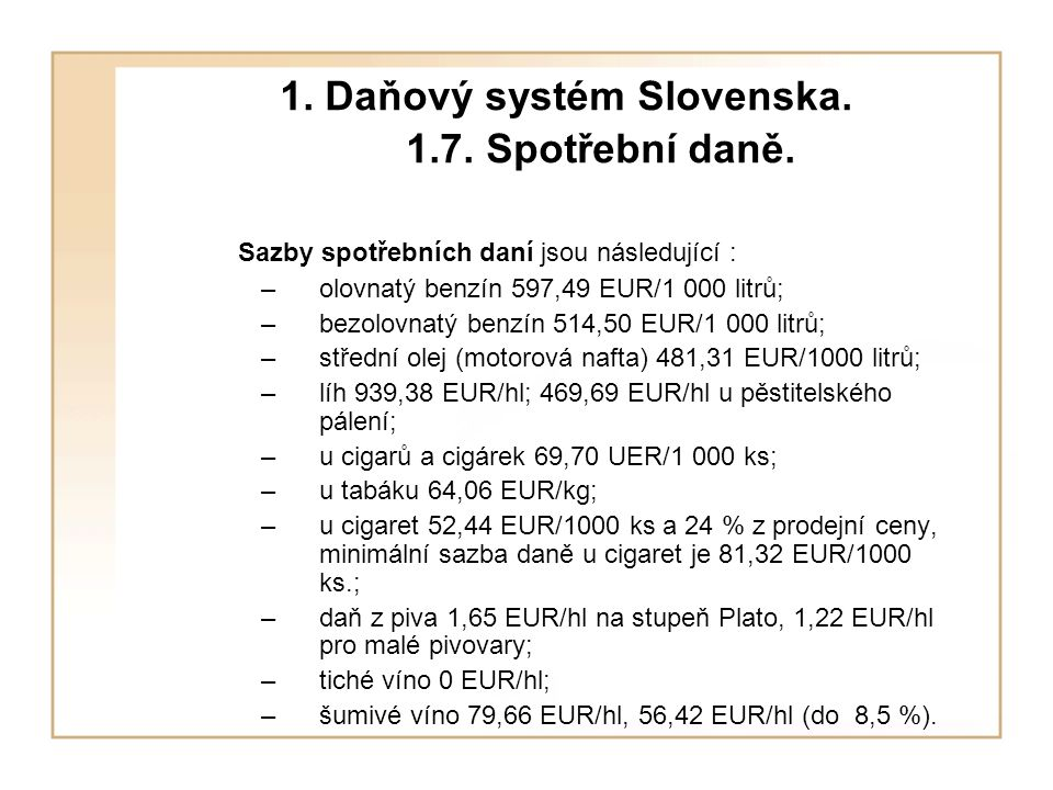 1. Daňový systém Slovenska. 1.7. Spotřební daně.