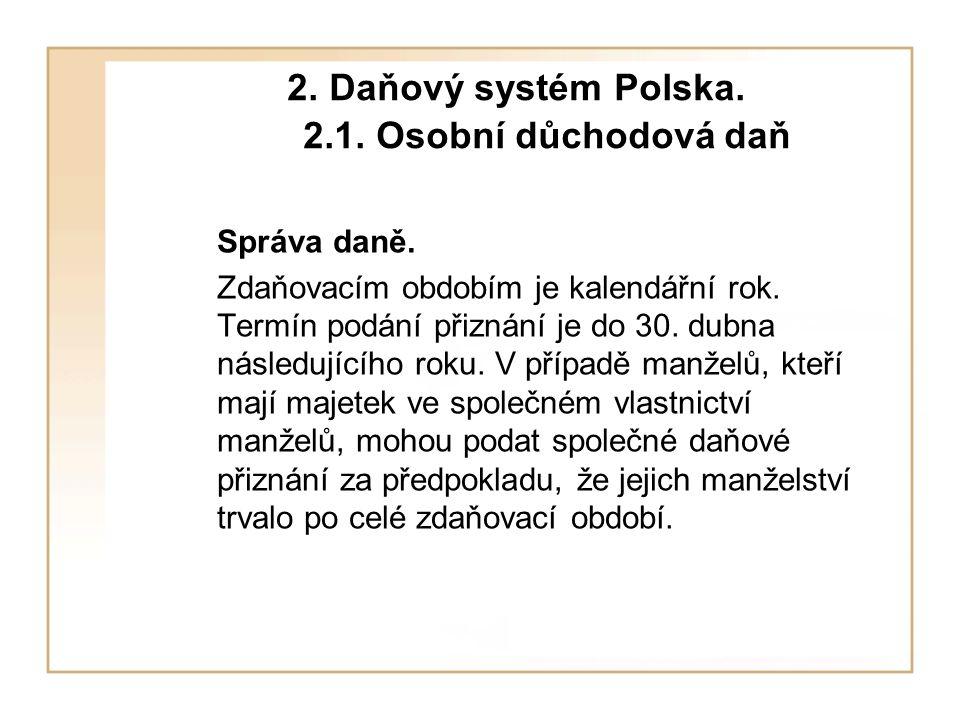 2. Daňový systém Polska. 2.1. Osobní důchodová daň Správa daně.