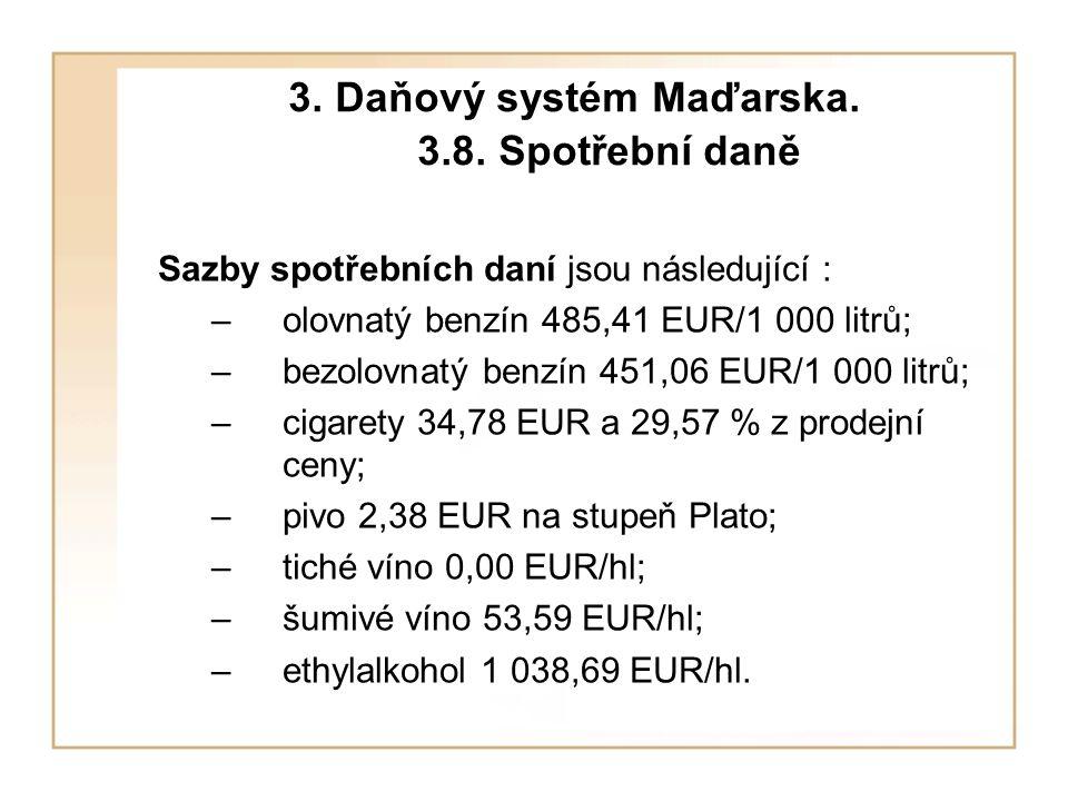 3. Daňový systém Maďarska. 3.8.