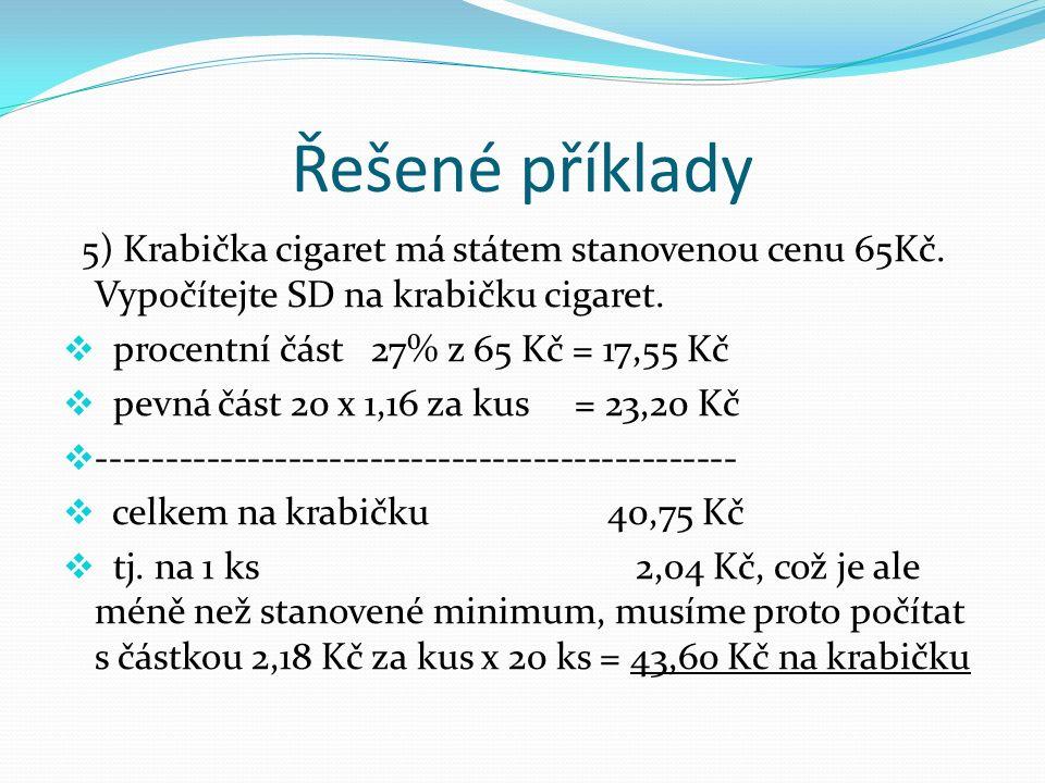 Řešené příklady 5) Krabička cigaret má státem stanovenou cenu 65Kč.