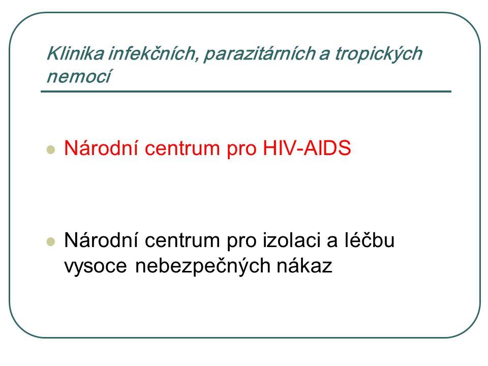Klinika infekčních, parazitárních a tropických nemocí Národní centrum pro HIV-AIDS Národní centrum pro izolaci a léčbu vysoce nebezpečných nákaz