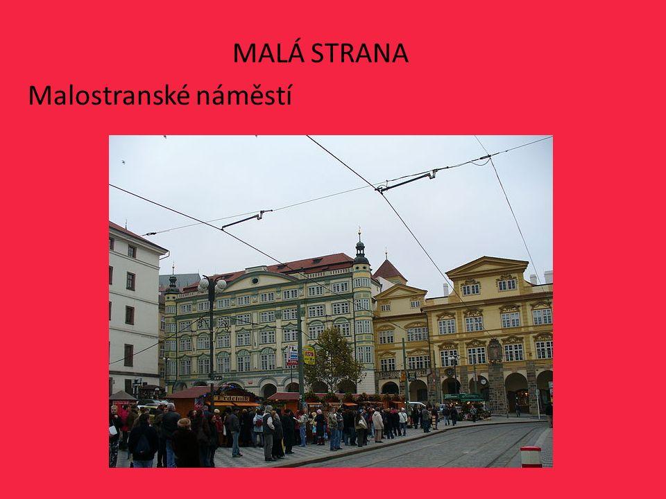 MALÁ STRANA Malostranské náměstí