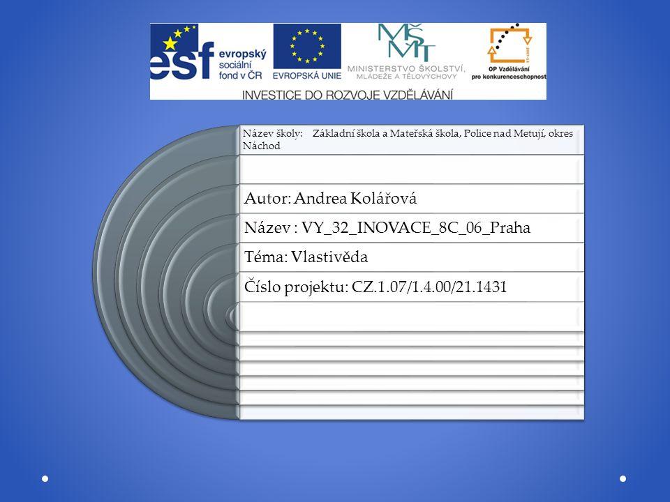 Anotace Prezentaci lze využít k výkladu a zápisům učiva o Praze.