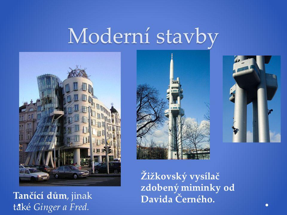 Moderní stavby Tančící dům, jinak také Ginger a Fred. Žižkovský vysílač zdobený miminky od Davida Černého.