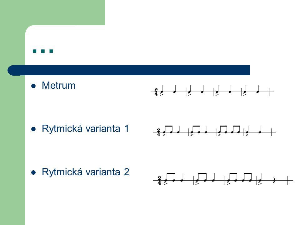 Charakteristický rytmus Charakteristický rytmus chápeme jako pravidelně se navracející rytmickou figuru (jedno i vícetaktovou) v doprovodu skladby určené zpravidla k tanci