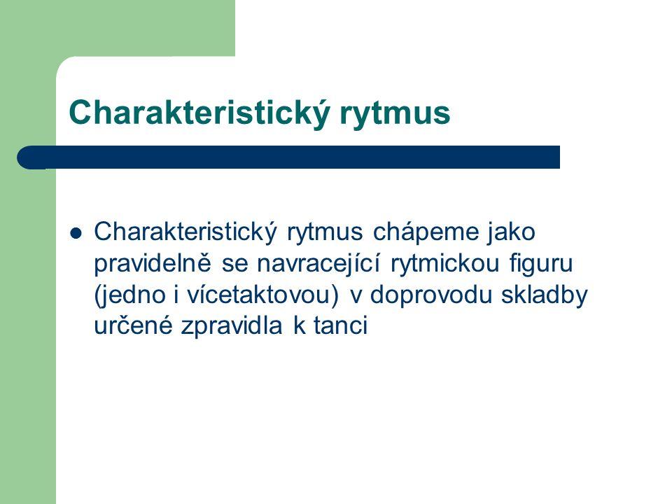 Lichodobý rytmus Základní metrum Česká mazurka Polský mazur Polonéza