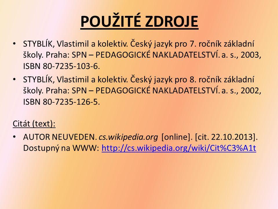 POUŽITÉ ZDROJE STYBLÍK, Vlastimil a kolektiv. Český jazyk pro 7.