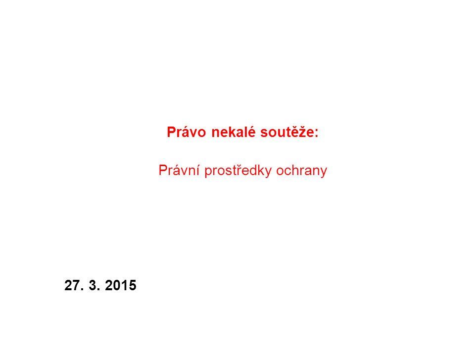 Právo nekalé soutěže: Právní prostředky ochrany 27. 3. 2015
