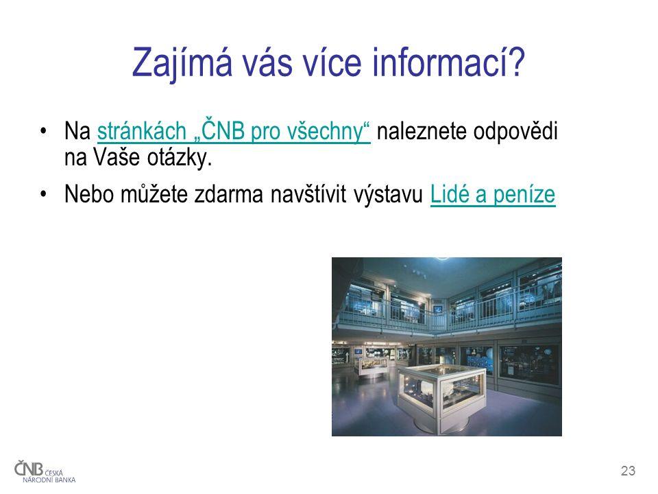 23 Zajímá vás více informací.