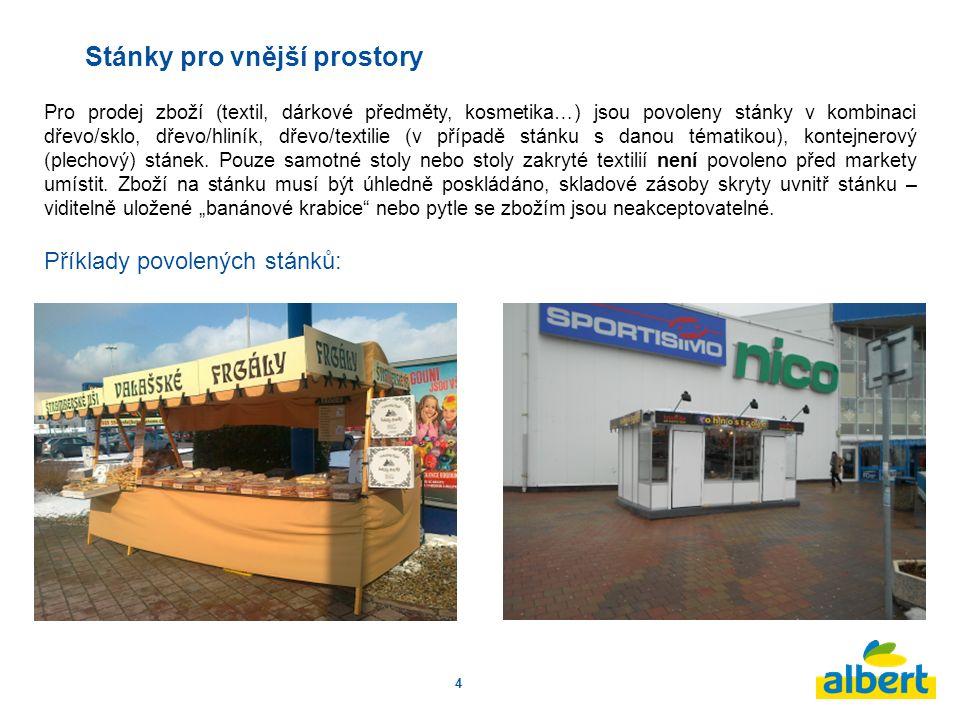 4 Stánky pro vnější prostory Pro prodej zboží (textil, dárkové předměty, kosmetika…) jsou povoleny stánky v kombinaci dřevo/sklo, dřevo/hliník, dřevo/textilie (v případě stánku s danou tématikou), kontejnerový (plechový) stánek.