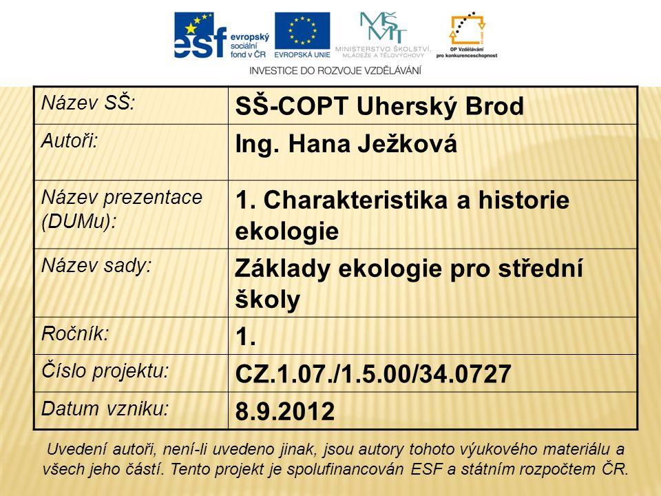 Název SŠ: SŠ-COPT Uherský Brod Autoři: Ing.Hana Ježková Název prezentace (DUMu): 1.