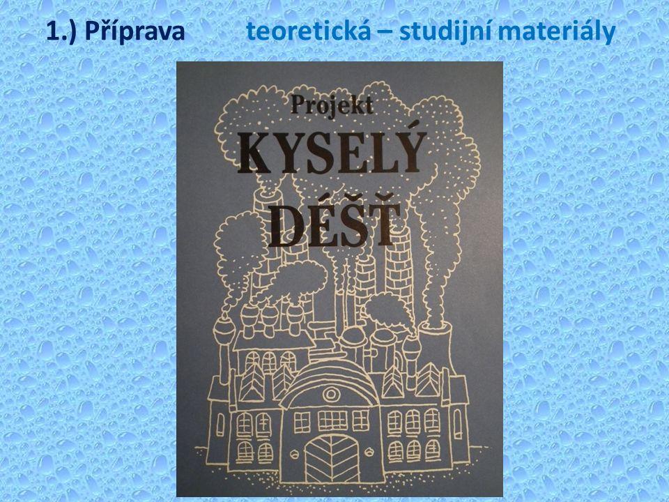 1.) Přípravateoretická – studijní materiály